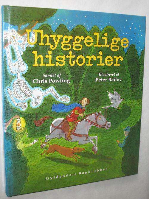 Uhyggelige Historier Chris Powling Illustreret Af Peter Bailey