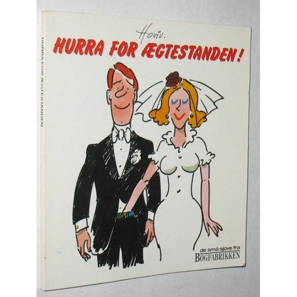 Hurra for ægtestanden