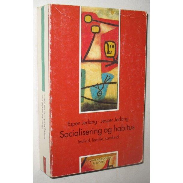 Socialisering og habitus individ, familie, samfund
