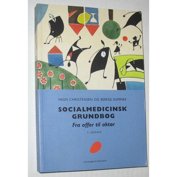 Socialmedicinsk grundbog fra offer til aktør