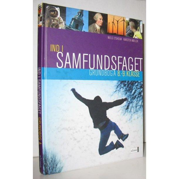 Ind i samfundsfaget Grundbog A 8. - 9. Klasse