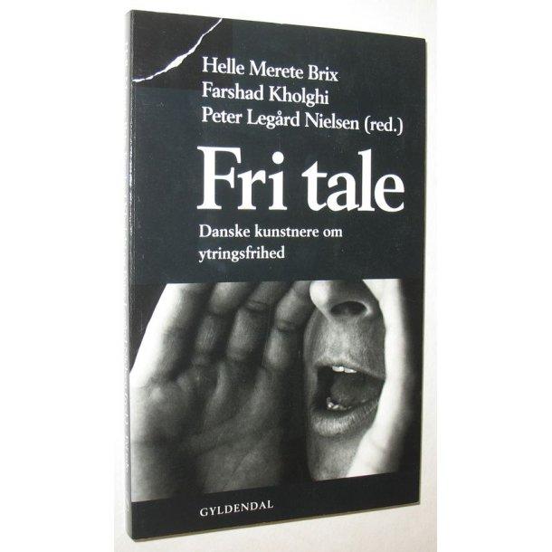 Fri tale - Danske kunstnere om ytringsfrihed