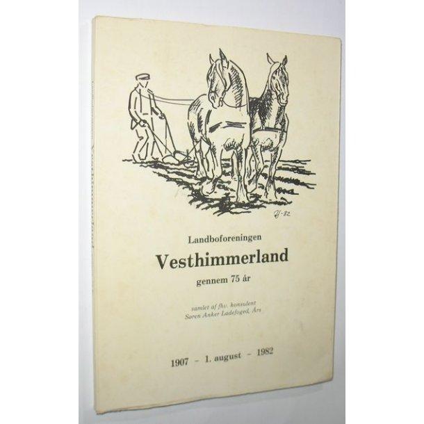 Landboforeningen Vesthimmerland gennem 75 år