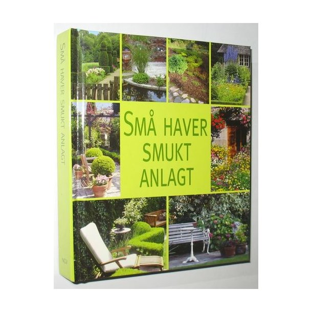 Små haver smukt anlagt Udsmykning og indretning af små haver ...