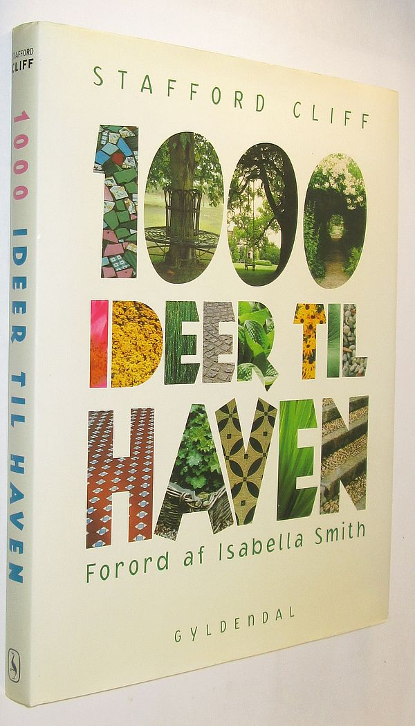 1000 ideer til haven - Stafford Cliff - ISBN 978-87-0206567-1