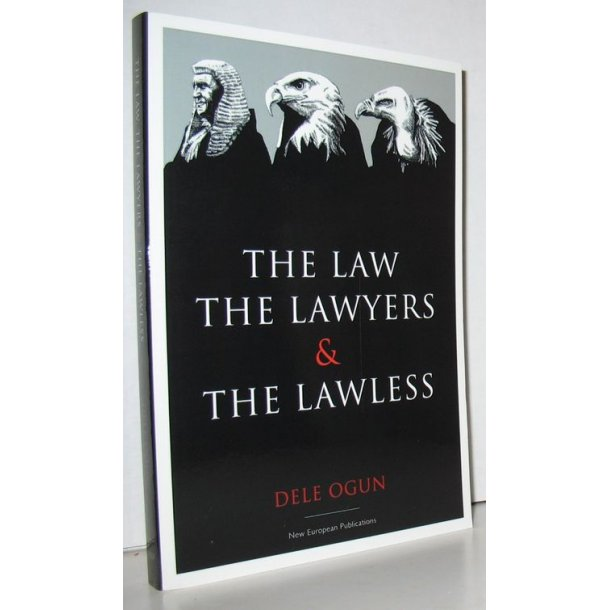 The Law, the Lawyers and the Lawless