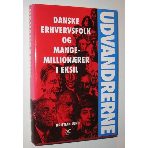 Danske erhvervsfolk og mangemillionærer i eksil