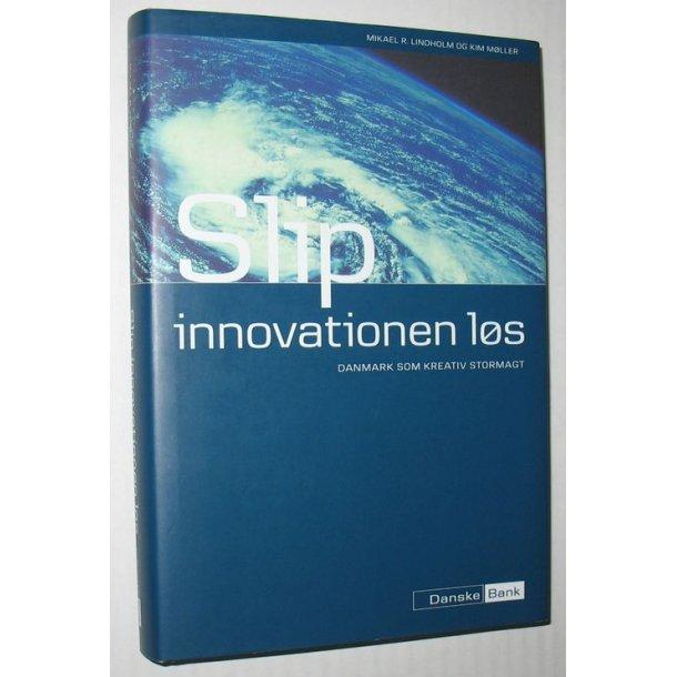 Slip innovationen løs