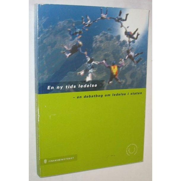 En ny tids ledelse - en debatbog om ledelse i stat