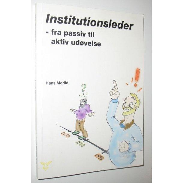 Institutionsleder - fra passiv til aktiv udøvelse