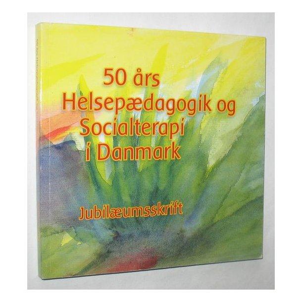 50 års Helsepædagogik og Socialterapi i DK